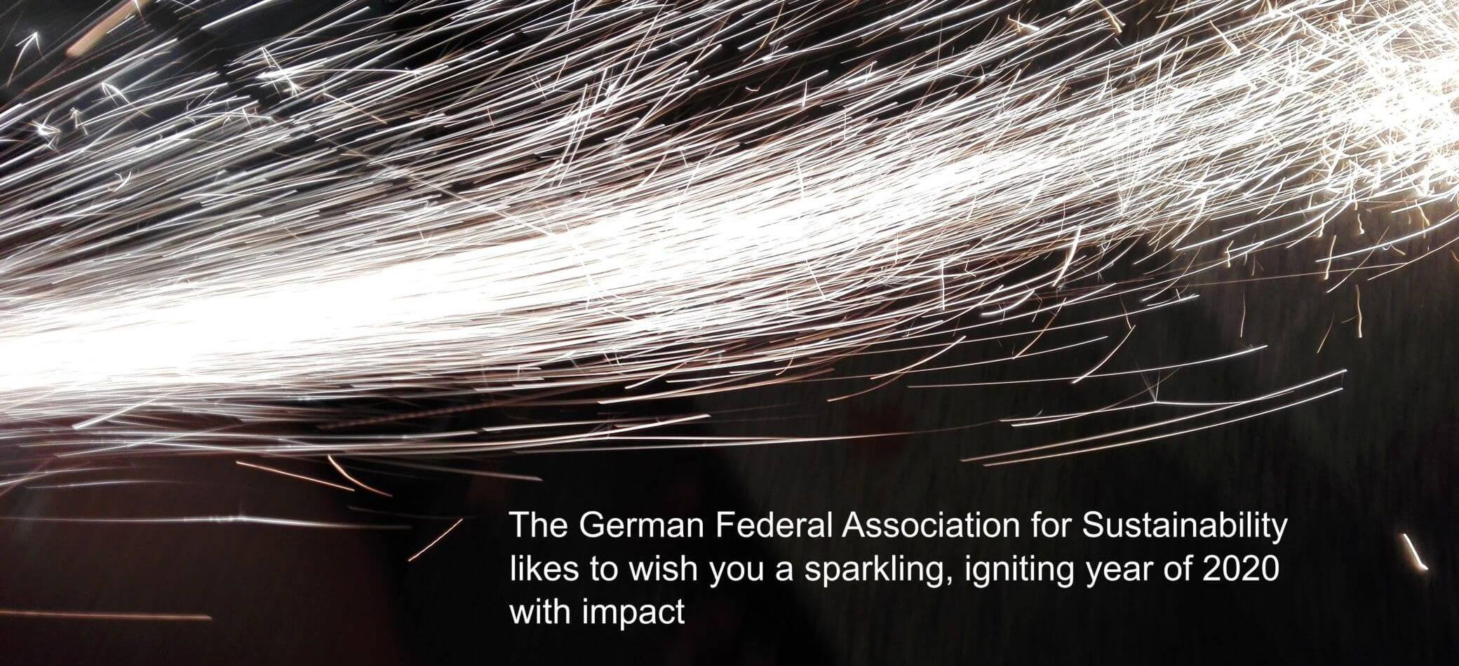 The German Federal Association for Sustainability likes to wish a sparkling and igniting year of 2020 with impact
